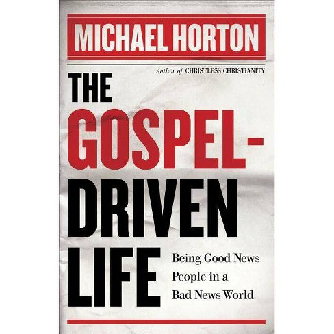 The Gospel-Driven Life - by  Michael Horton (Paperback) - image 1 of 1