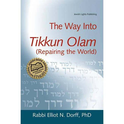 The Way Into Tikkun Olam (Repairing the World) - by  Elliot N Dorff (Paperback) - image 1 of 1