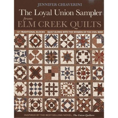 Loyal Union Sampler from ELM Creek Quilts - by Jennifer Chiaverini (Paperback)