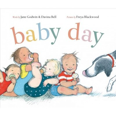 Baby Day - by Jane Godwin & Davina Bell (School And Library)