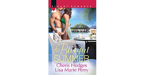 Blissful Summer ( Harlequin Kimani Romance) (Paperback) by Cheris Hodges - image 1 of 1