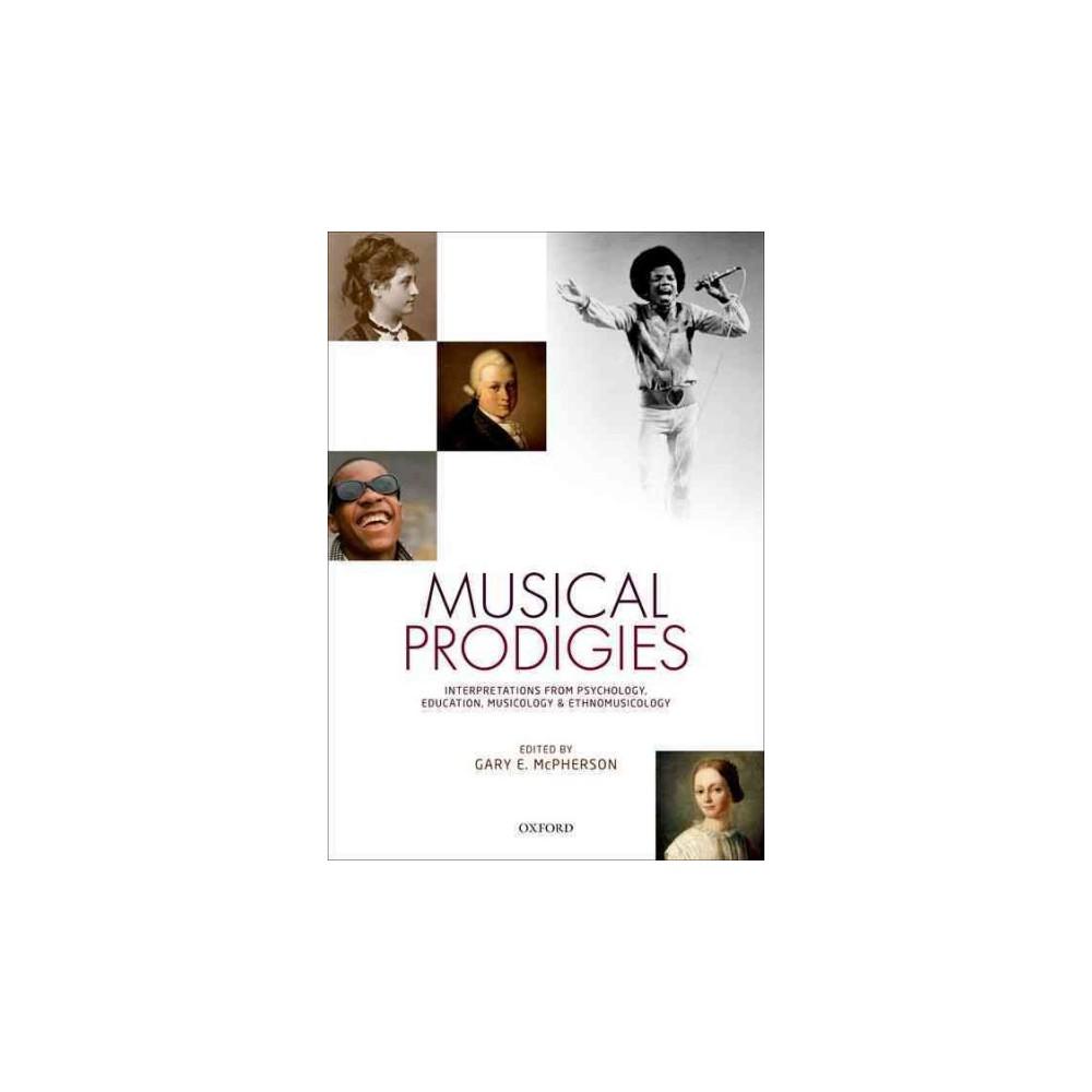 Musical Prodigies : Interpretations from Psychology, Education, Musicology, and Ethnomusicology