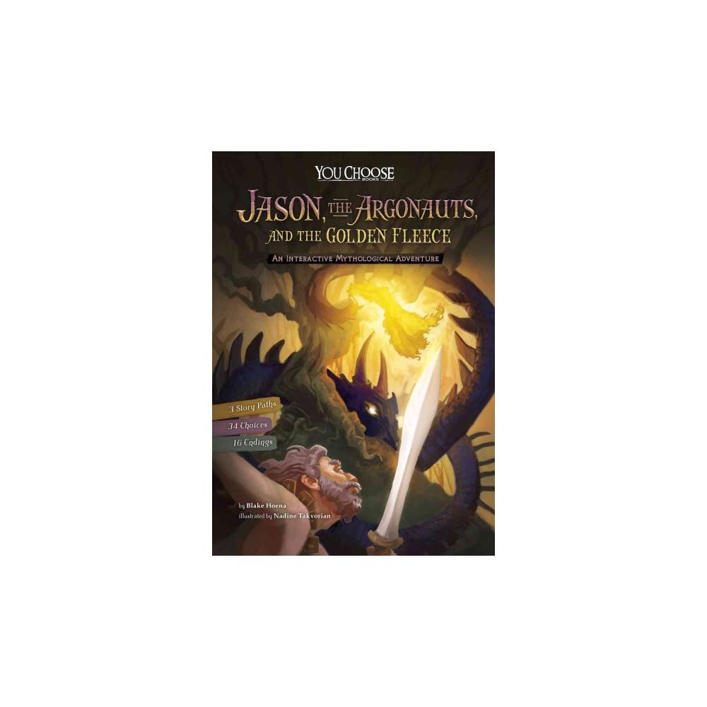 Jason, the Argonauts, and the Golden Fleece : An Interactive Mythological Adventure (Paperback) (Blake