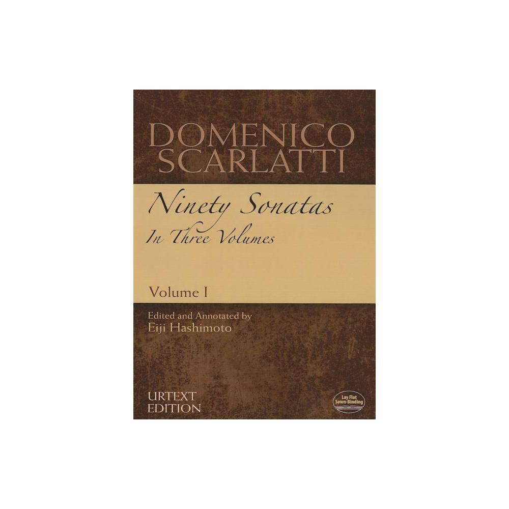 Domenico Scarlatti Ninety Sonatas In Three Volumes Volume I Volume 1 Dover Music For Piano Paperback