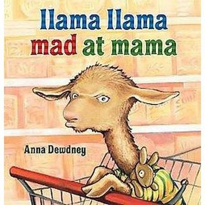 Llama Llama Mad at Mama (Hardcover)by Anna Dewdney