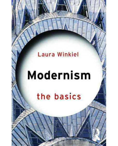 Modernism : The Basics (Paperback) (Laura Winkiel) - image 1 of 1