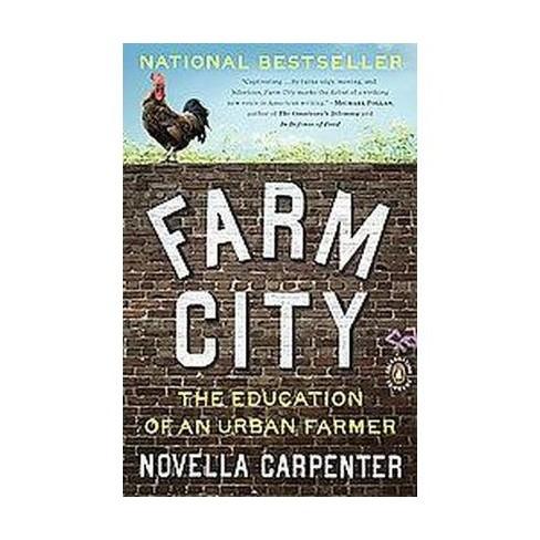 Farm City - by  Novella Carpenter (Paperback) - image 1 of 1