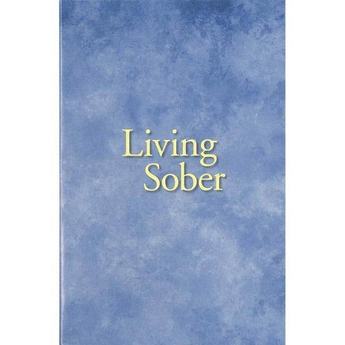 Living Sober Trade Edition - (Paperback) - image 1 of 1
