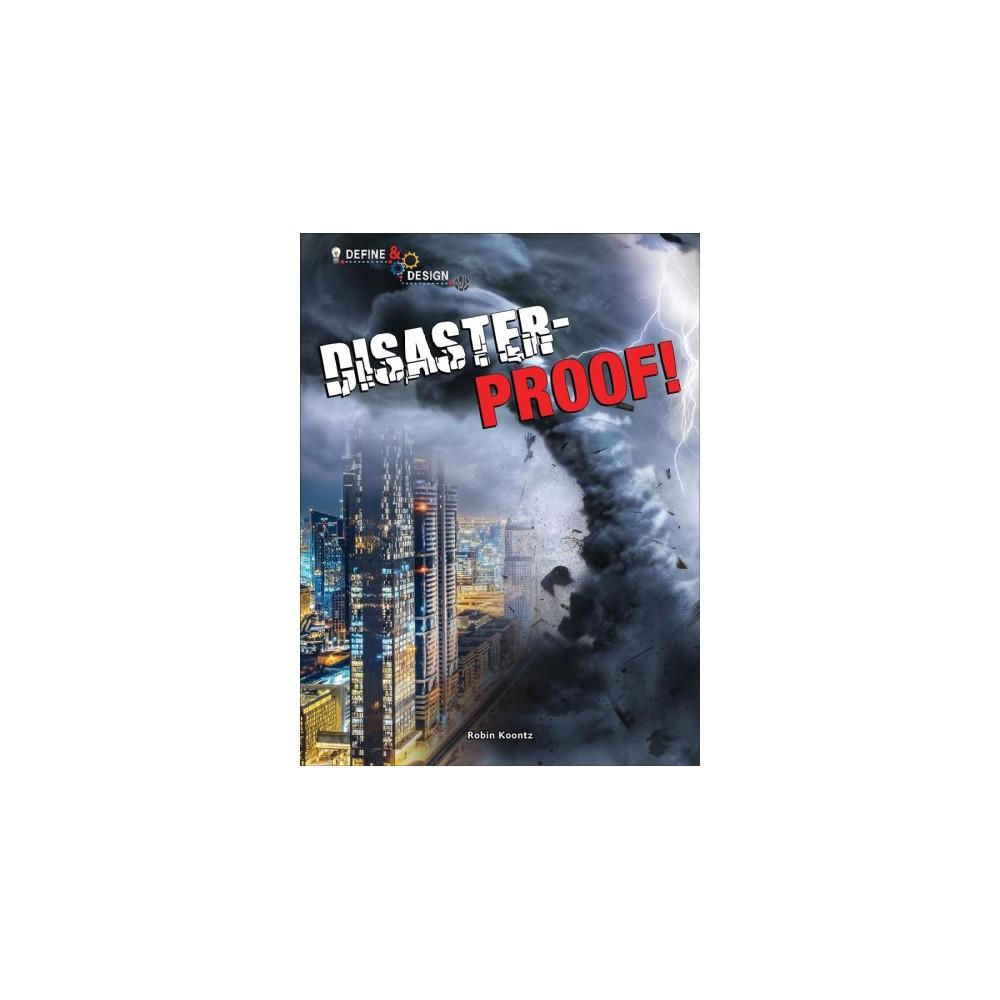 Disaster-proof! - (Define and Design) by Robin Koontz (Paperback)