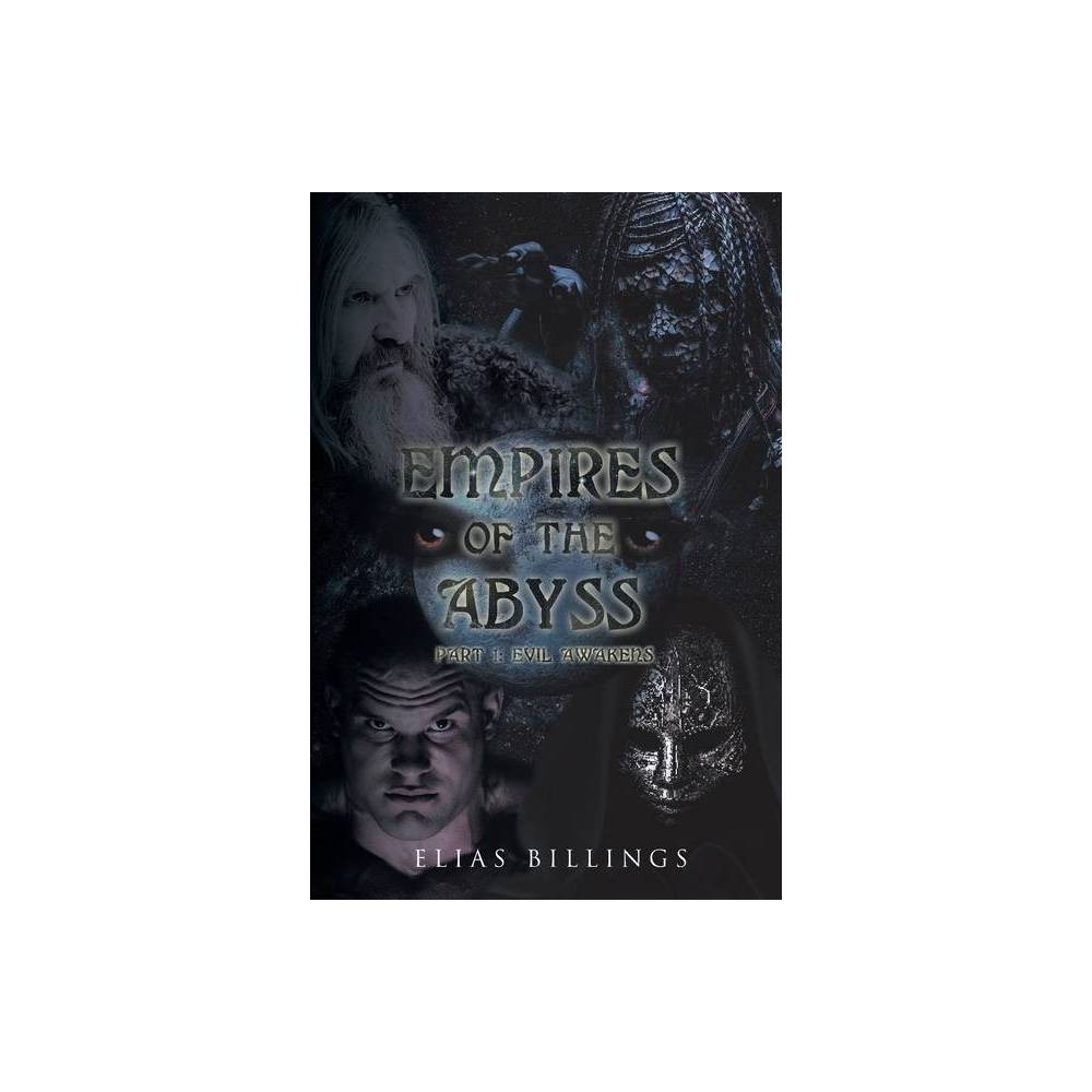 Empires Of The Abyss Part 1 By Elias Billings Paperback