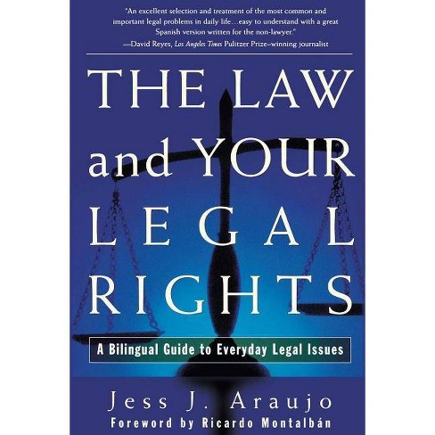 Law and Your Legal Rights/A Ley Y Sus Derechos Legales - by  Jess J Araujo (Paperback) - image 1 of 1