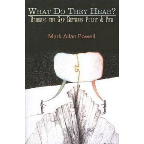 What Do They Hear? - by  Mark Allan Powell (Paperback) - image 1 of 1