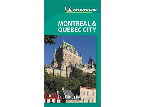 Michelin Green Guide Montreal & Quebec City -  (Paperback) - image 1 of 1