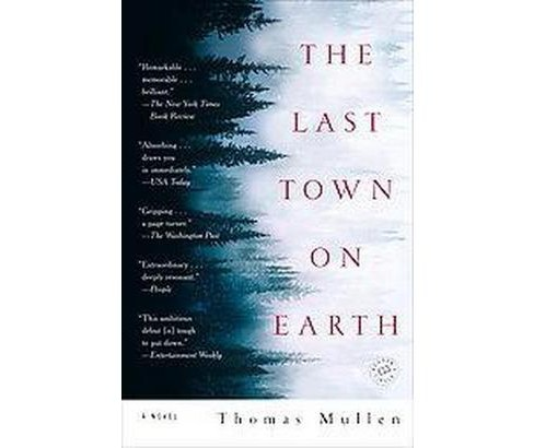 The Last Town on Earth (Reprint) (Paperback) by Thomas Mullen - image 1 of 1