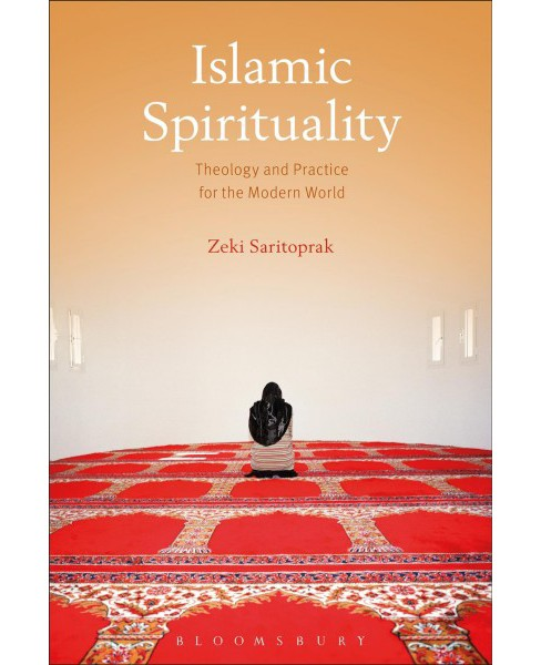Islamic Spirituality : Theology and Practice for the Modern World -  by Zeki Saritoprak (Paperback) - image 1 of 1
