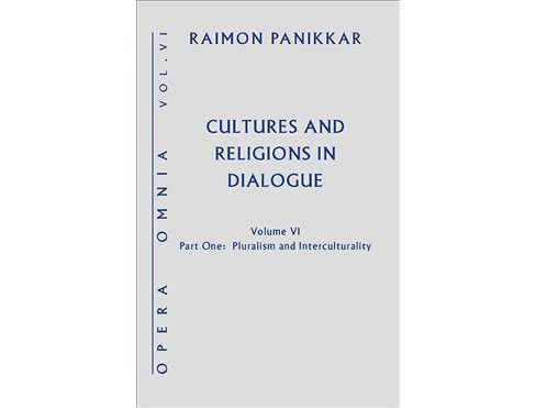 Cultures and Religions in Dialogue : Pluralism and Interculturality -  by Raimon Panikkar (Hardcover) - image 1 of 1