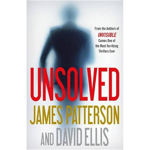 Unsolved -  (Invisible) by James Patterson & David  Ellis (Hardcover) - image 1 of 1