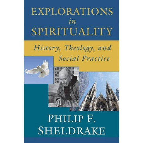Explorations in Spirituality - by  Philip Sheldrake (Paperback) - image 1 of 1