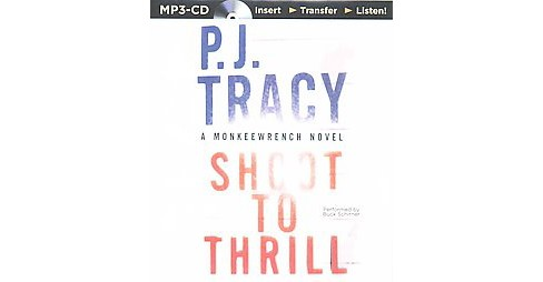 Shoot to Thrill -  Unabridged (Monkeewrench) by P. J. Tracy (MP3-CD) - image 1 of 1