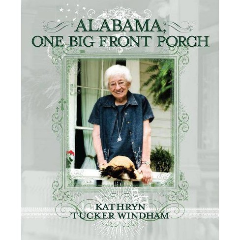 Alabama, One Big Front Porch - by  Kathryn Tucker Windham (Paperback) - image 1 of 1