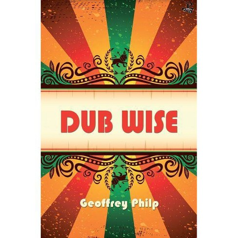 Dub Wise - by  Geoffrey Philp (Paperback) - image 1 of 1