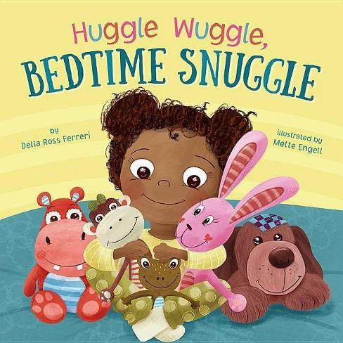 Huggle Wuggle, Bedtime Snuggle - by  Della Ross Ferreri (Board_book) - image 1 of 1