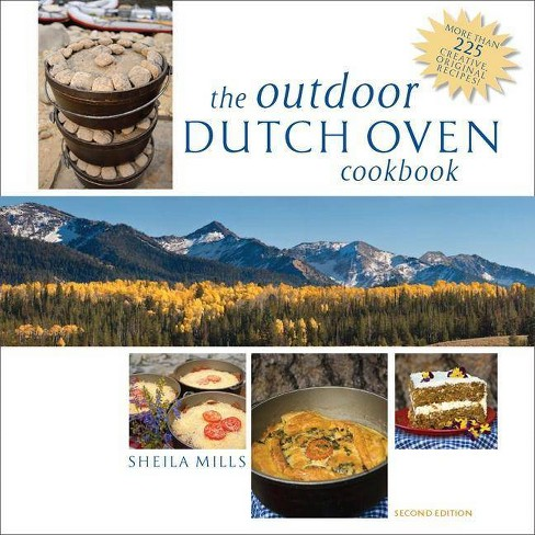 The Outdoor Dutch Oven Cookbook - 2 Edition by  Sheila Mills (Paperback) - image 1 of 1