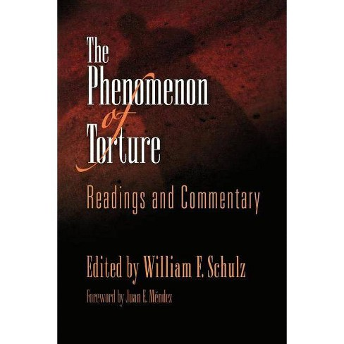 The Phenomenon of Torture - (Pennsylvania Studies in Human Rights (Paperback)) by  William F Schulz - image 1 of 1