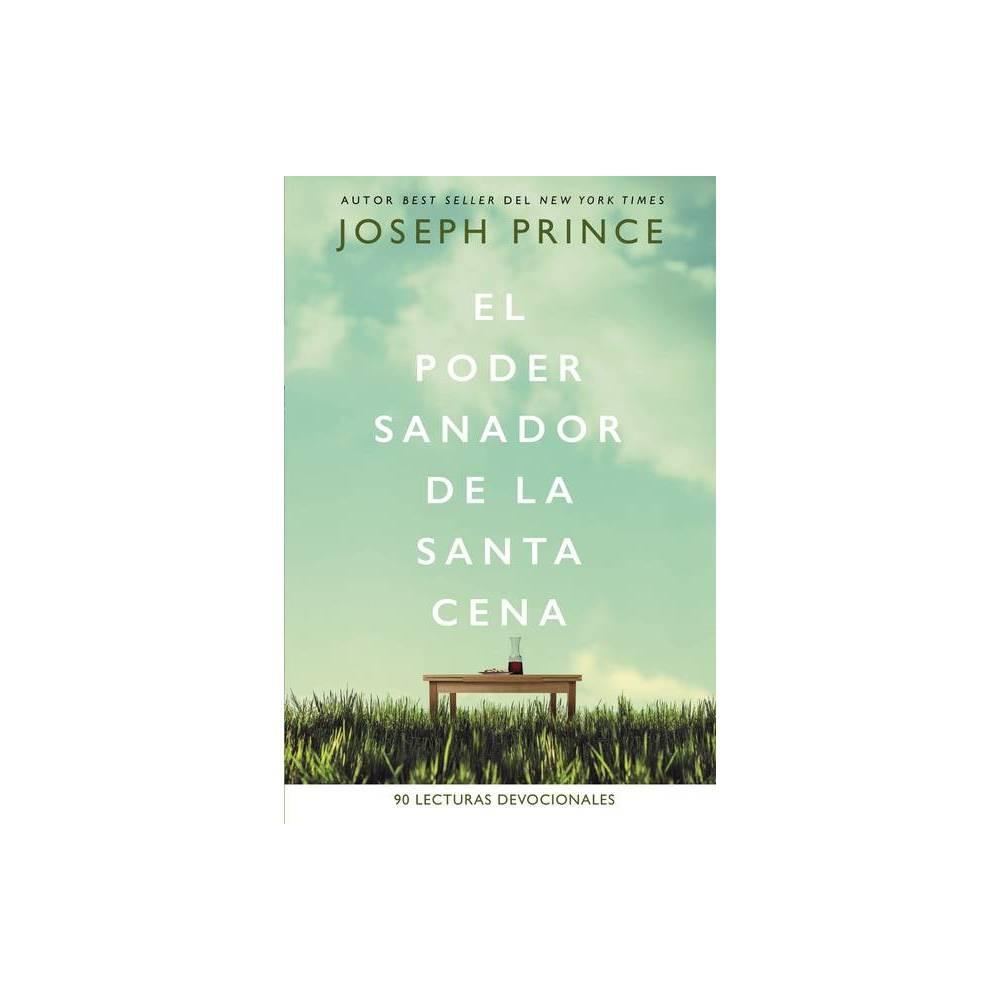 El Poder Sanador De La Santa Cena By Joseph Prince Paperback