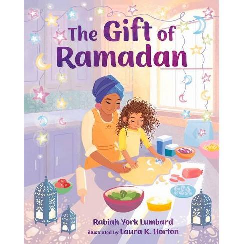 The Gift of Ramadan - by  Rabiah York Lumbard (Hardcover) - image 1 of 1