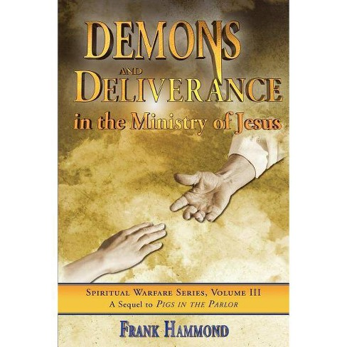 Demons and Deliverance - (Spiritual Warfare) by Frank Hammond (Paperback)