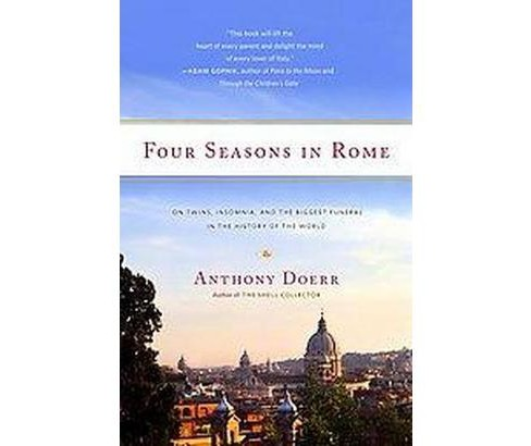 Four Seasons in Rome : On Twins, Insomnia, and the Biggest Funeral in the History of the World - image 1 of 1