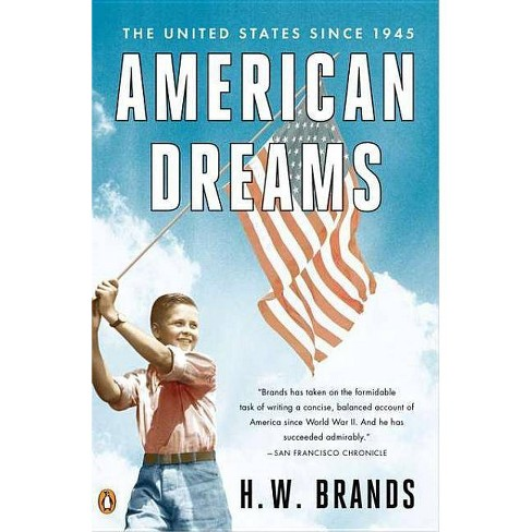 American Dreams - by  H W Brands (Paperback) - image 1 of 1