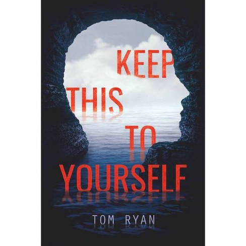 Keep This to Yourself - by  Tom Ryan (Hardcover) - image 1 of 1