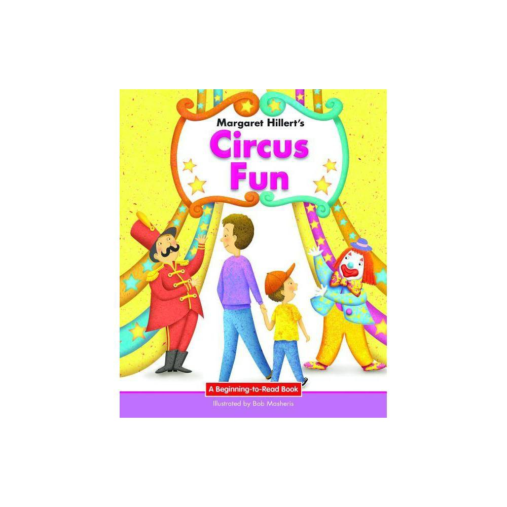 Circus Fun Beginning To Read Books By Margaret Hillert Hardcover