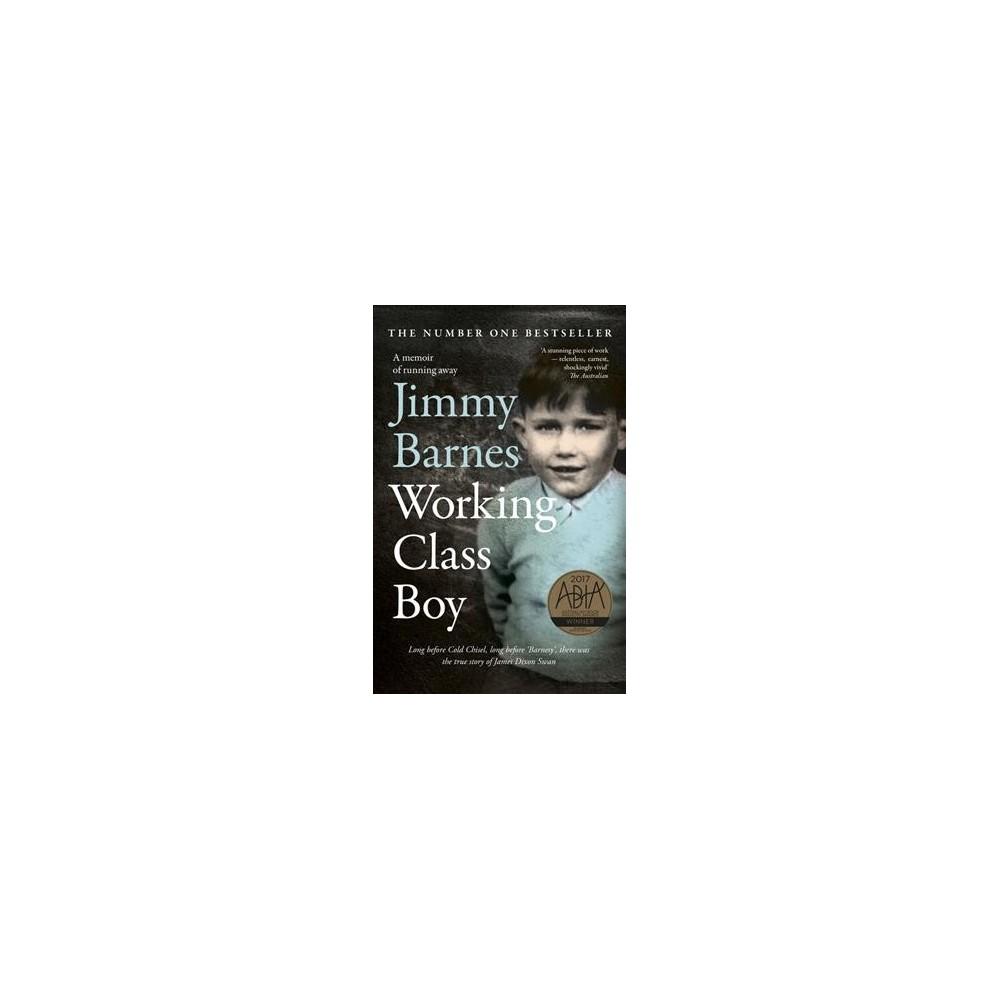 Working Class Boy - Reprint by Jimmy Barnes (Paperback)
