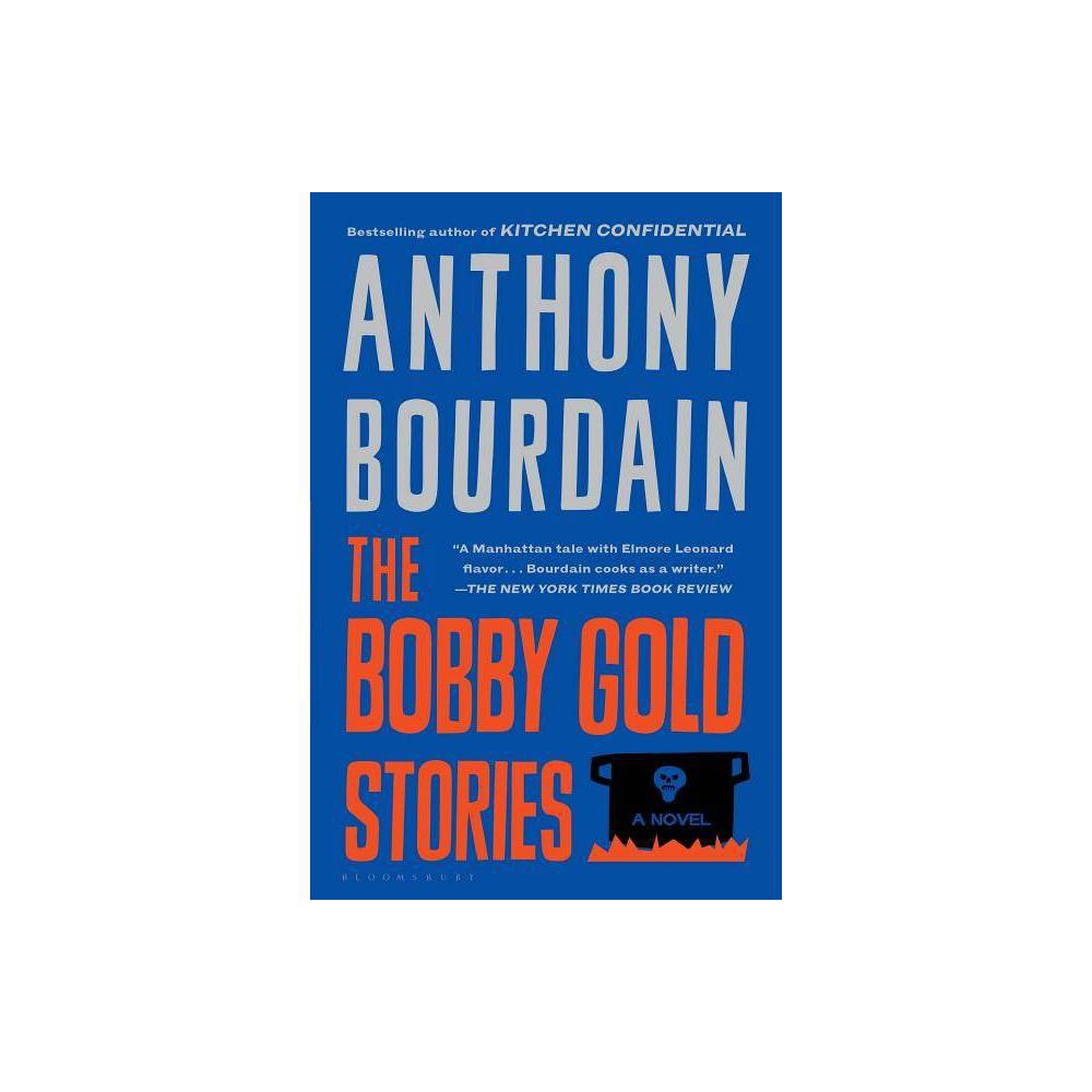 The Bobby Gold Stories By Anthony Bourdain Paperback