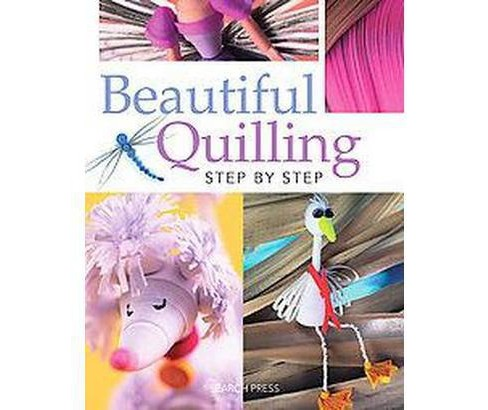 Beautiful Quilling Step-by-Step (Paperback) (Janet Wilson & Jane Jenkins & Diane Boden Crane & Judy - image 1 of 1