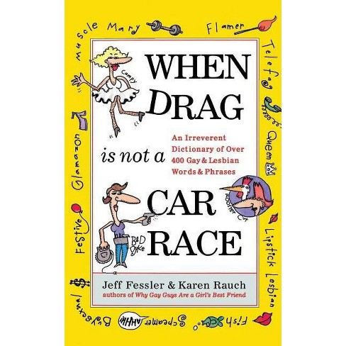 When Drag Is Not a Car Race - by  Jeff Fessler & Karen Rauch (Paperback) - image 1 of 1