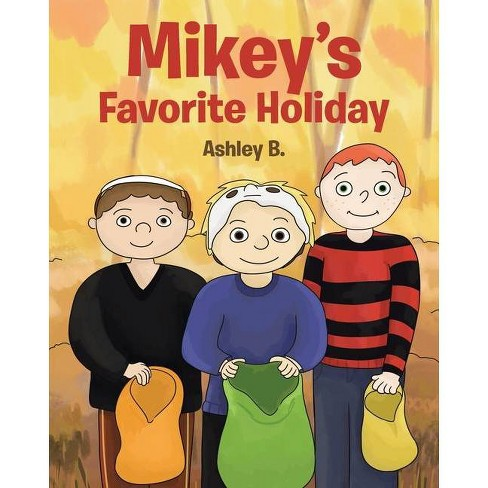 Mikey's Favorite Holiday - by  Ashley B (Paperback) - image 1 of 1