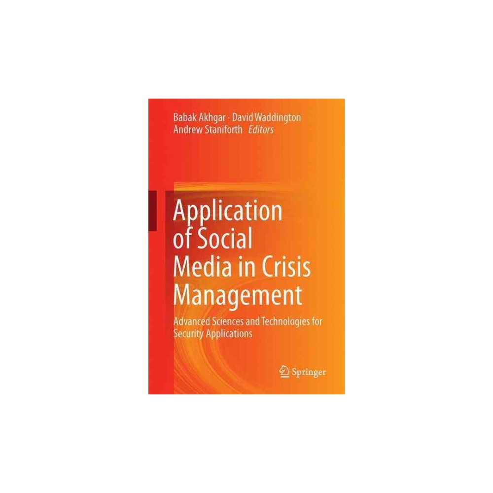 Application of Social Media in Crisis Management : Advanced Sciences and Technologies for Security