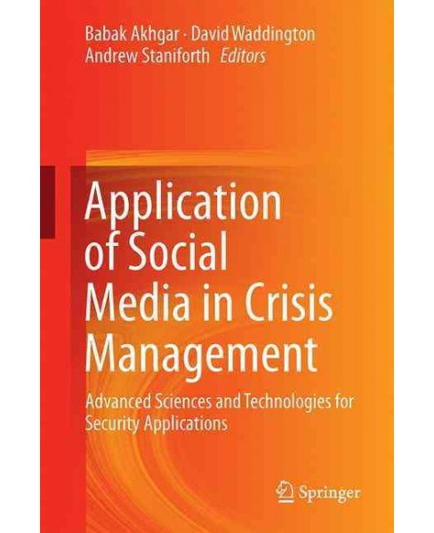 Application of Social Media in Crisis Management : Advanced Sciences and Technologies for Security - image 1 of 1