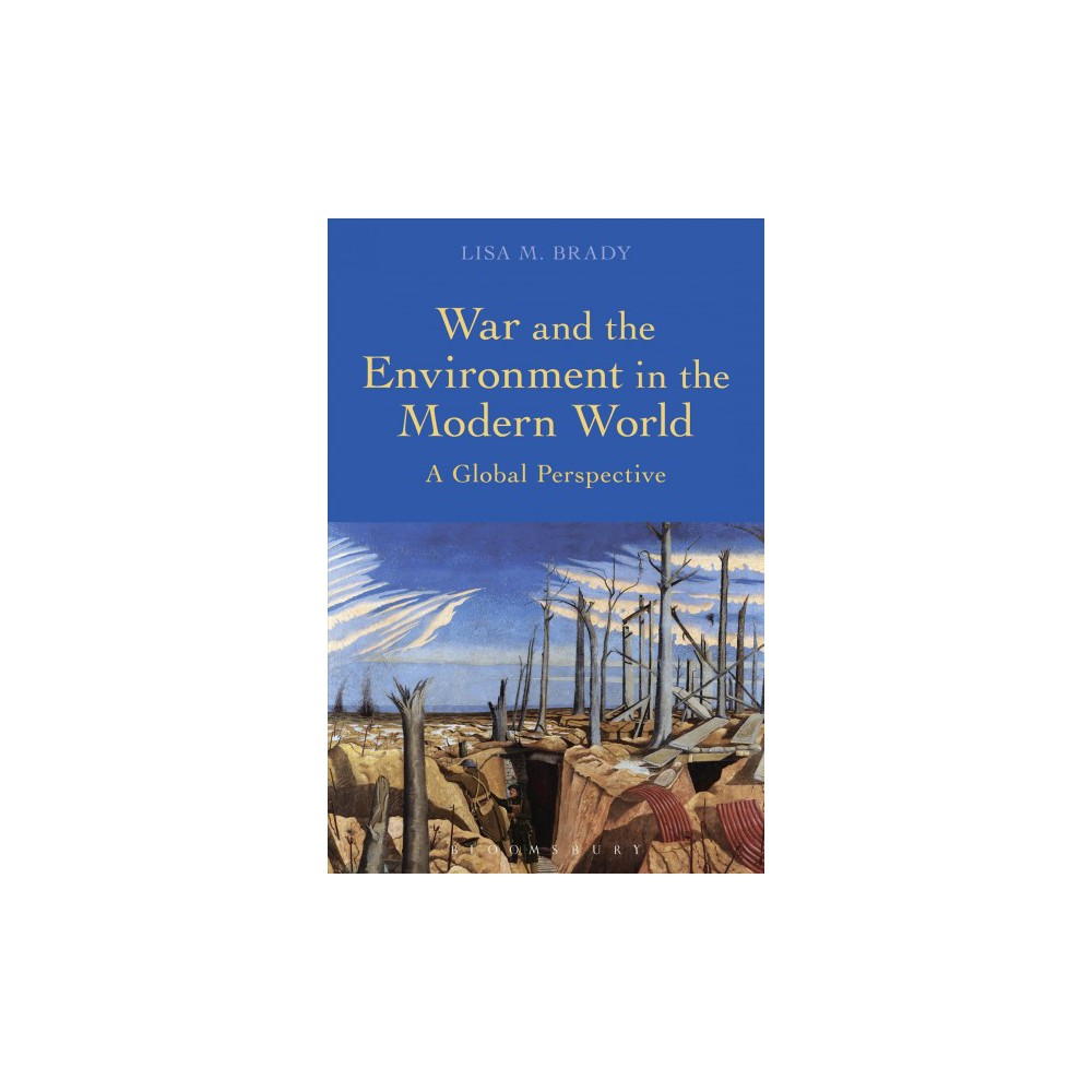 War and the Environment in the Modern World : A Global Perspective (Hardcover) (Lisa M. Brady)