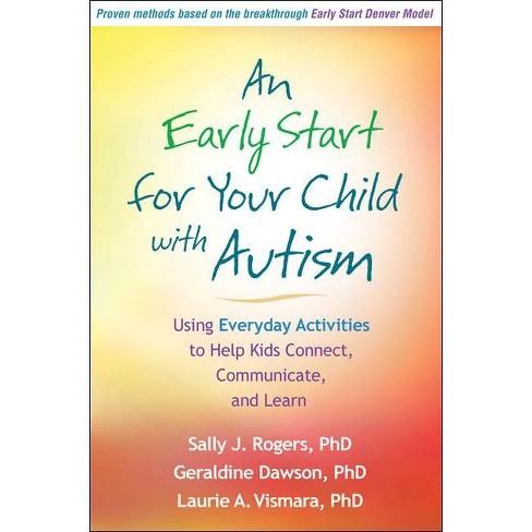 An Early Start for Your Child with Autism - by  Sally J Rogers & Geraldine Dawson & Laurie A Vismara - image 1 of 1