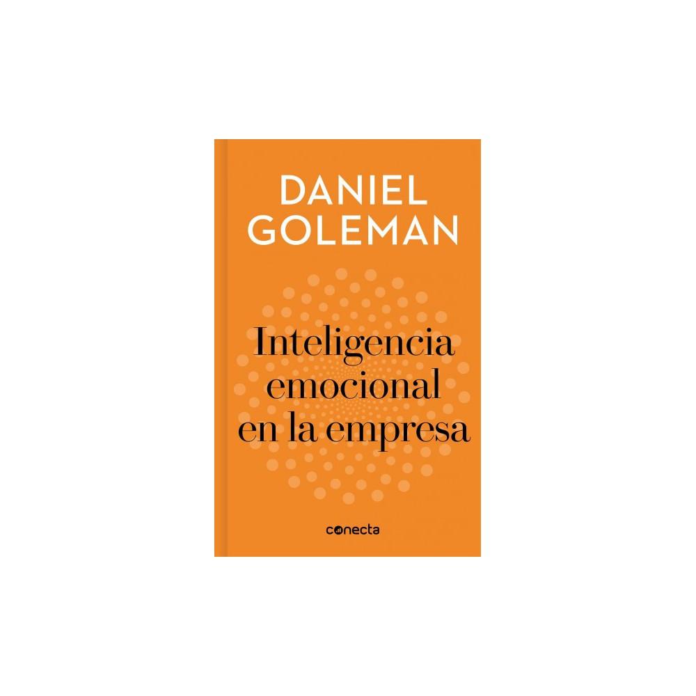 Inteligencia emocional en la empresa/ Leadership That Gets Results - Tra by Daniel Goleman (Hardcover)
