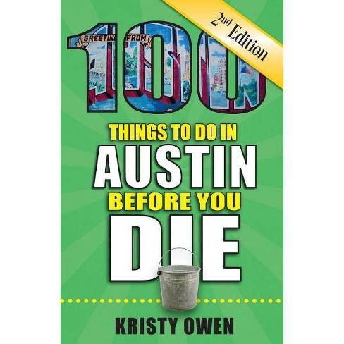 100 Things to Do in Austin Before You Die, 2nd Edition - (100 Things to Do Before You Die) 2 Edition - image 1 of 1
