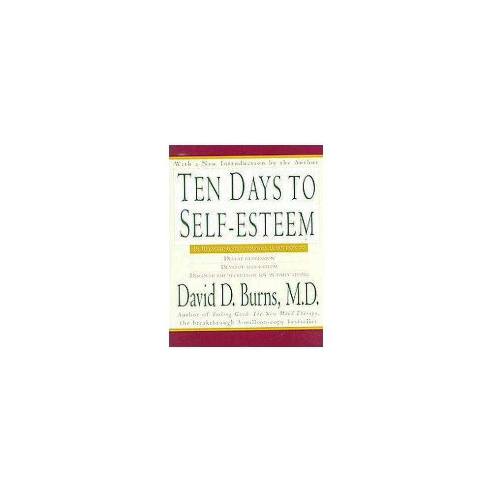 Ten Days to Self-Esteem (Reprint) (Paperback) (David D. Burns)