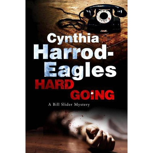 Hard Going - (Detective Inspector Bill Slider Mysteries) by  Cynthia Harrod-Eagles (Hardcover) - image 1 of 1
