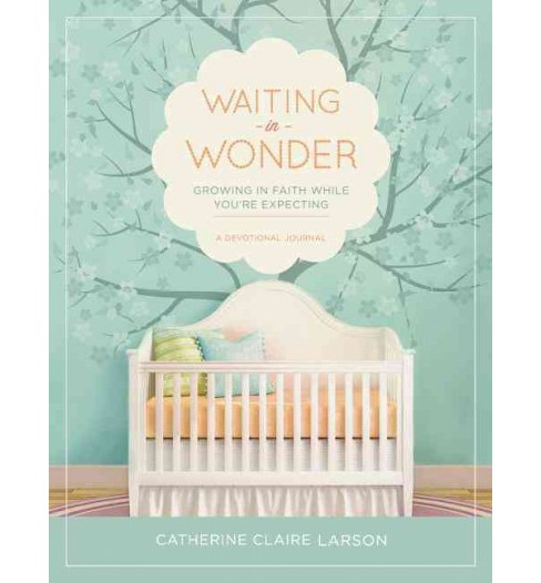 Waiting in Wonder : Growing in Faith While You're Expecting: A Devotional Journal (Hardcover) (Catherine - image 1 of 1