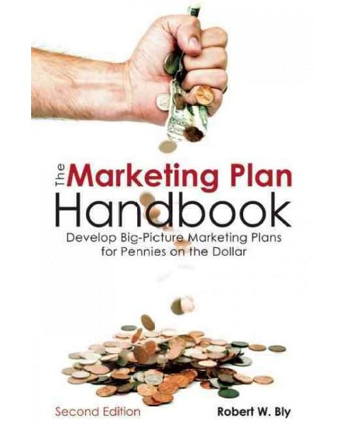Marketing Plan Handbook : Develop Big-Picture Marketing Plans for Pennies on the Dollar (Paperback) - image 1 of 1